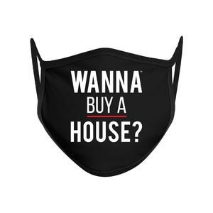 Black Wanna Buy a house Facemask